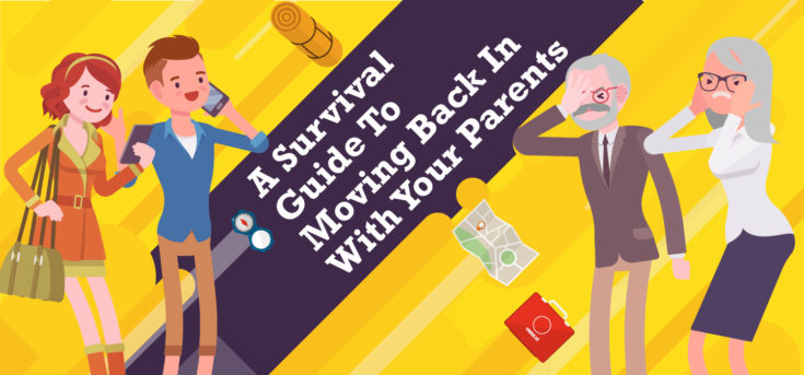 Survival guide to moving back in with your parents